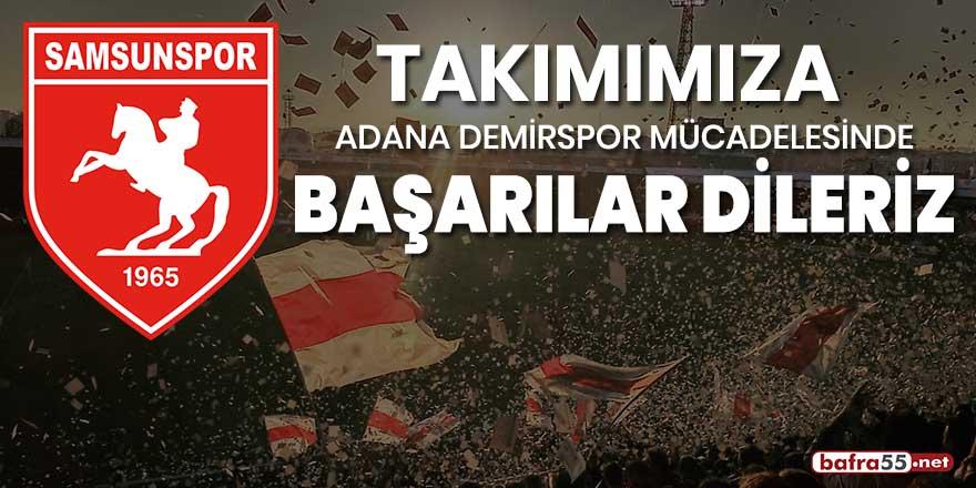 Samsunspor'a Adana Demirspor mücadelesinde başarılar dileriz