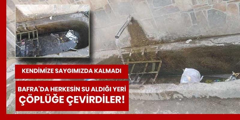Bafra'da herkesin su aldığı yeri çöplüğe çevirdiler!