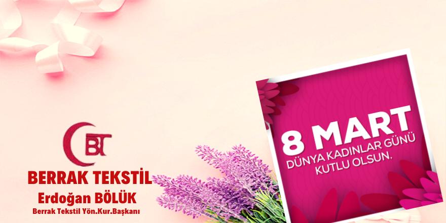 İşadamı Erdoğan Bölük'ten Dünya Kadınlar Günü Mesajı