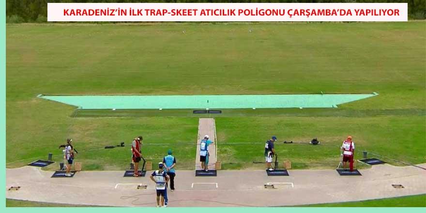 Karadeniz'in ilk trap-skeet atıcılık poligonu Çarşamba'da yapılıyor