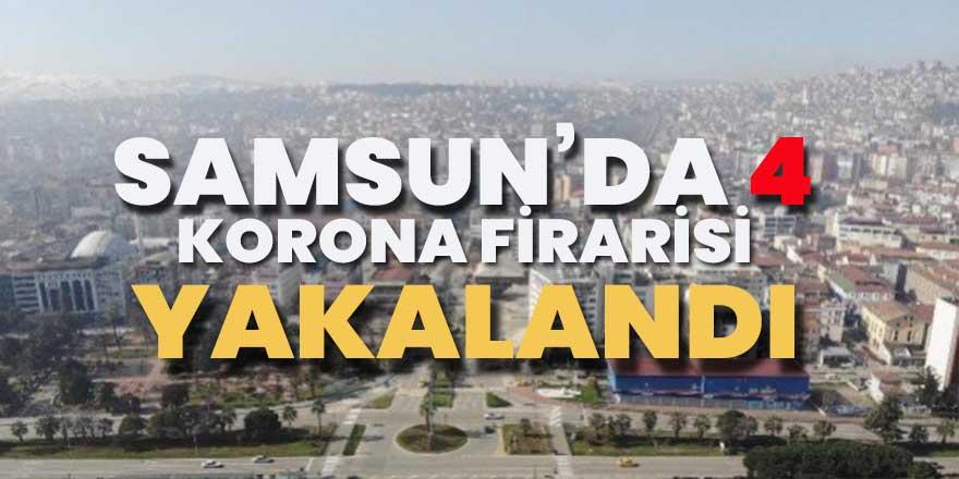 Samsun'da 4 korona firarisi yakalandı