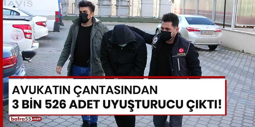 Avukatın çantasından 3 bin 526 adet uyuşturucu çıktı!