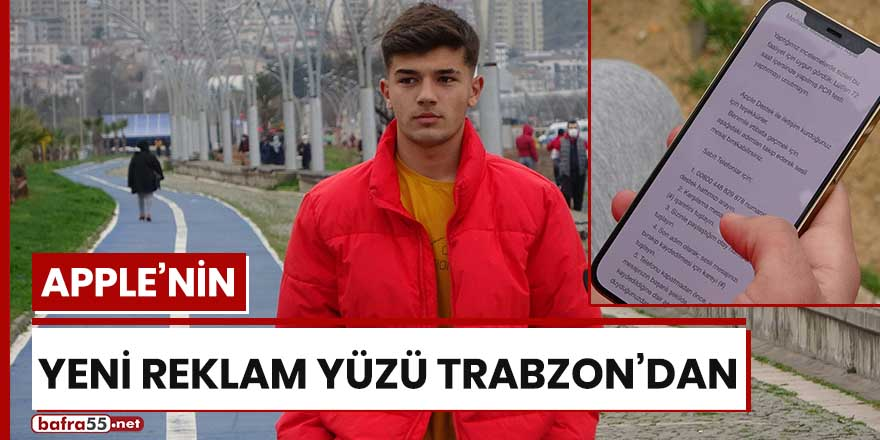 Apple'nin yeni reklam yüzü Trabzon'dan