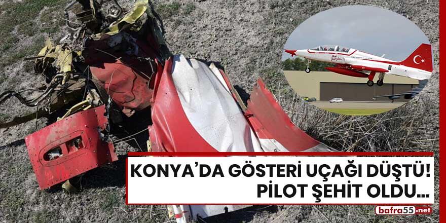 Konya'da gösteri uçağı düştü! Pilot şehit oldu..