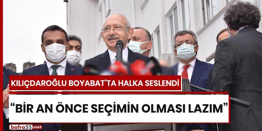 """Kılıçdaroğlu: """"Bir an önce seçimin olması lazım"""""""