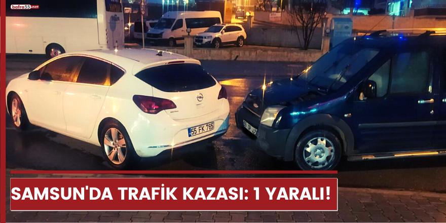 Samsun'da trafik kazası: 1 yaralı!