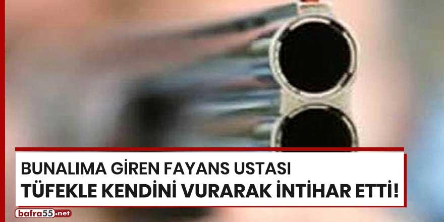 Bunalıma giren fayans ustası tüfekle kendini vurarak intihar etti!