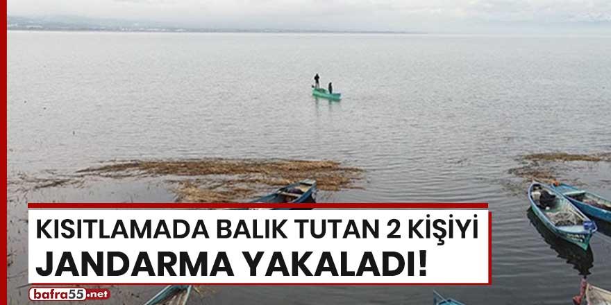 Kısıtlamada balık tutan 2 kişiyi jandarma yakaladı!