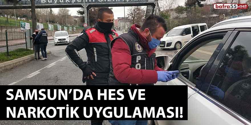 Samsun'da HES ve Narkotik uygulaması