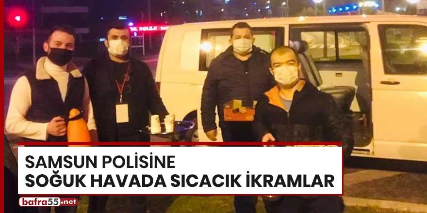 Samsun polisine soğuk havada sıcacık ikramlar
