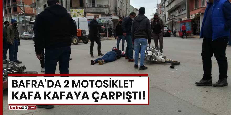 Bafra'da iki motosiklet kafa kafaya çarpıştı!