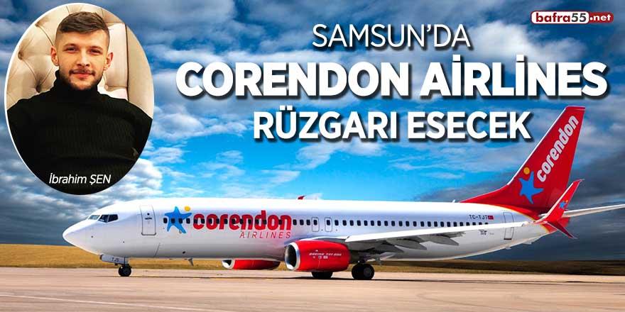 Samsun'da Corendon Airlines rüzgarı esecek