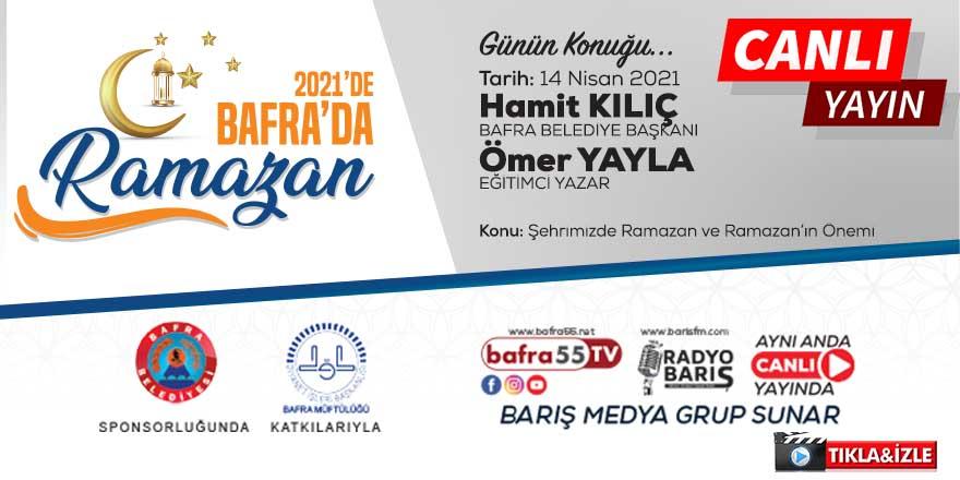 2021'de Bafra'da Ramazan programı canlı yayın