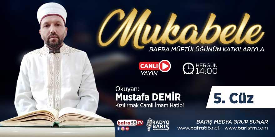 Mukabele Mustafa Demir 5. Cüz