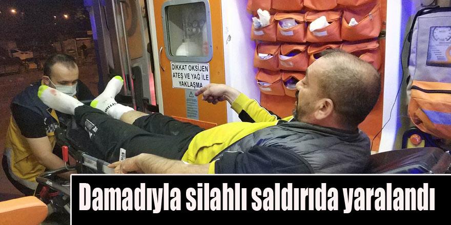 Damadıyla silahlı saldırıda yaralandı