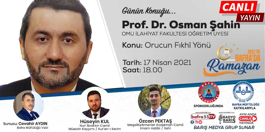 Prof. Dr. Osman Şahin, 2021'de Bafra'da Ramazan'a konuk olacak