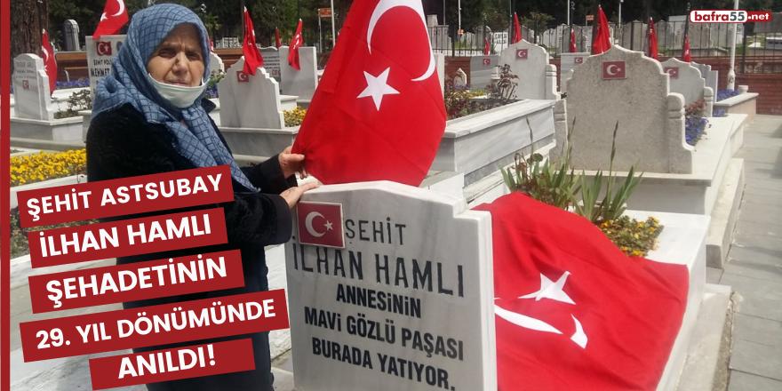 Şehit Astsubay İlhan Hamlı şehadetinin 29. yıl dönümünde anıldı!