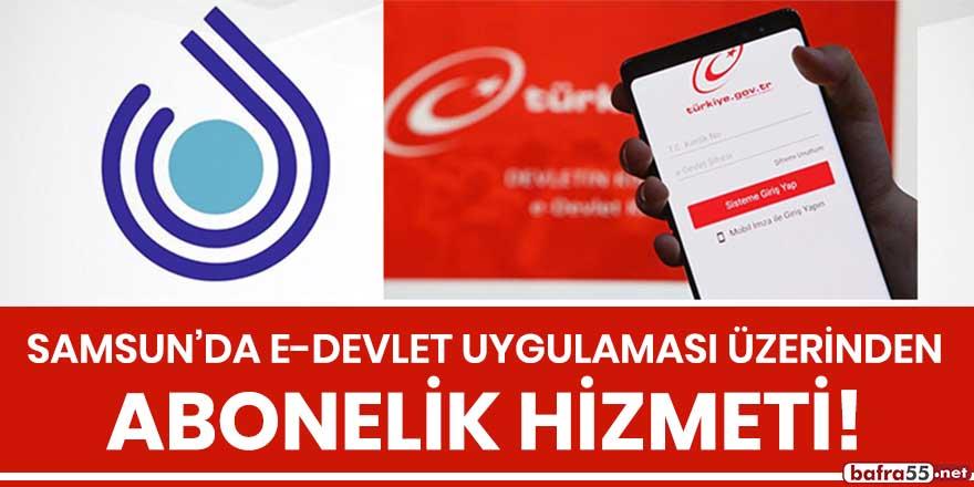 Samsun'da e-devlet uygulaması üzerinden abonelik hizmeti