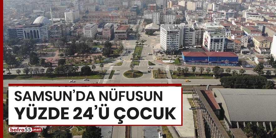 Samsun'da nüfusun yüzde 24'ü çocuk