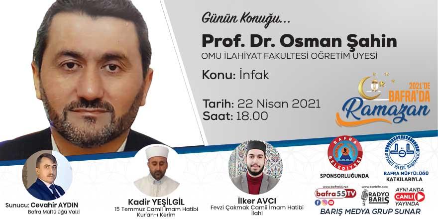 """""""2021'de Bafra'da Ramazan"""" Konuk: Prof. Dr. Osman Şahin"""