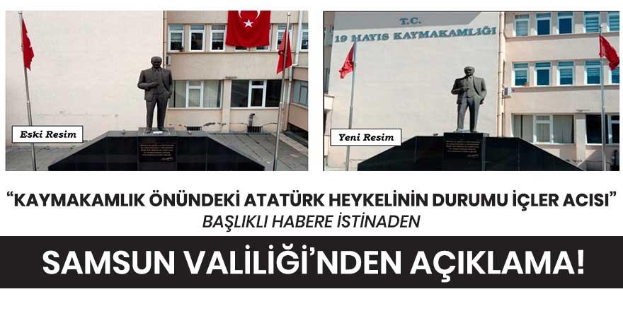 Kaymakamlık önünde bulunan Atatürk heykeli haberine istinaden Samsun Valiliği'nden açıklama!