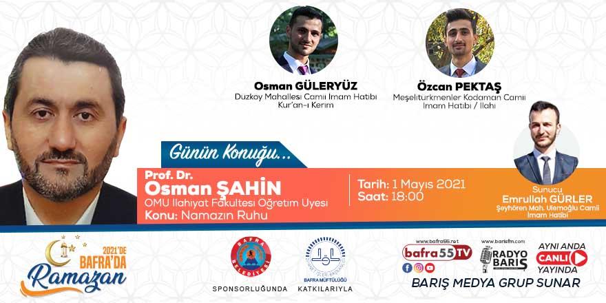 """""""2021'de Bafra'da Ramazan"""" Konuk: Prof. Dr. Osman Şahin """"OMÜ İlahiyat Fakültesi Öğretim Üyesi"""""""