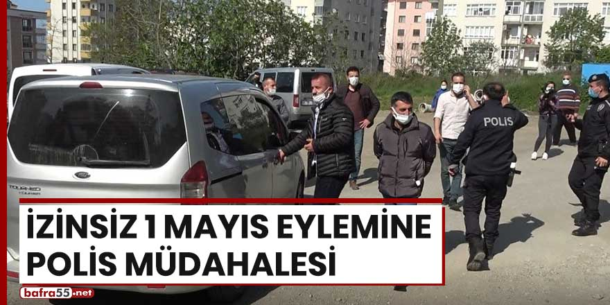 İzinsiz 1 Mayıs eylemine polis müdahalesi