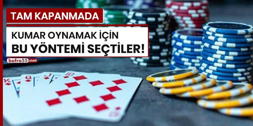 Tam kapanmada kumar oynamak için bu yöntemi seçtiler!