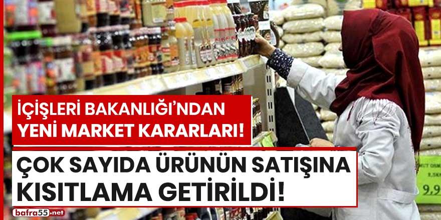 Marketlerde çok sayıda ürünün satışına kısıtlama getirildi!