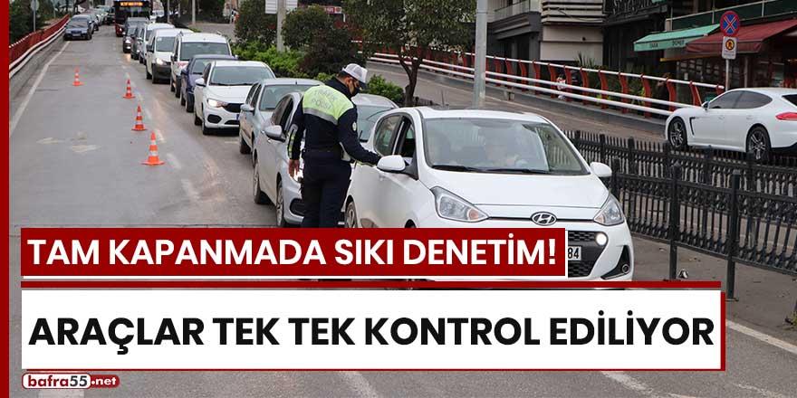 Tam kapanmada Samsun'da araçlar tek tek kontrol ediliyor