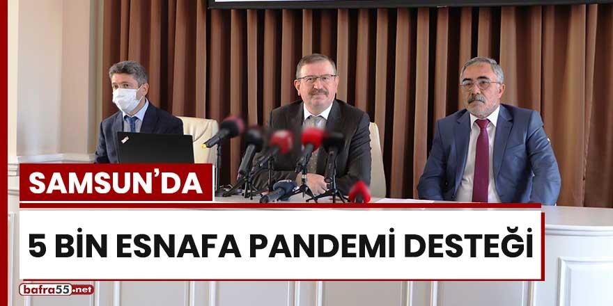 Samsun'da 5 bin esnafa pandemi desteği