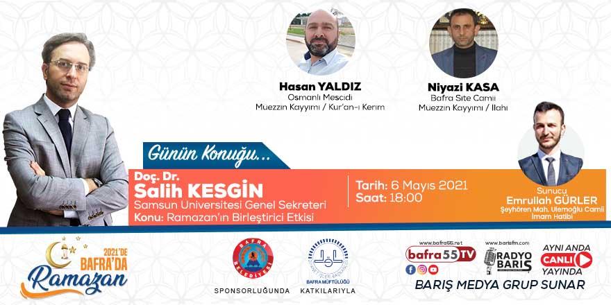 """""""2021'de Bafra'da Ramazan"""" Konuk: Doç. Dr. Salih Kesgin """"Samsun Üniversitesi Genel Sekreteri"""""""