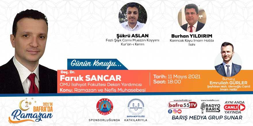"""""""2021'de Bafra'da Ramazan"""" Konuk: Doç. Dr. Faruk Sancar """"OMÜ İlahiyat Fak. Dekan Yardımcısı"""""""