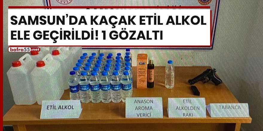 Samsun'da kaçak etil alkol ele geçirildi! 1 gözaltı