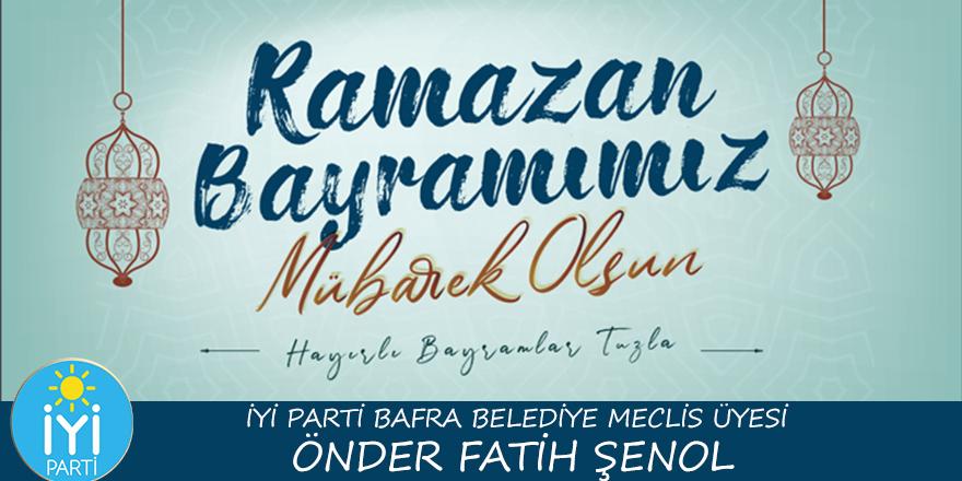 Önder Fatih Şenol Ramazan Bayramı Mesajı