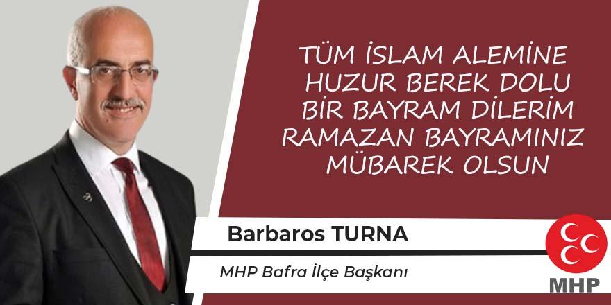 Barbaros Turna Ramazan Bayramı Mesajı