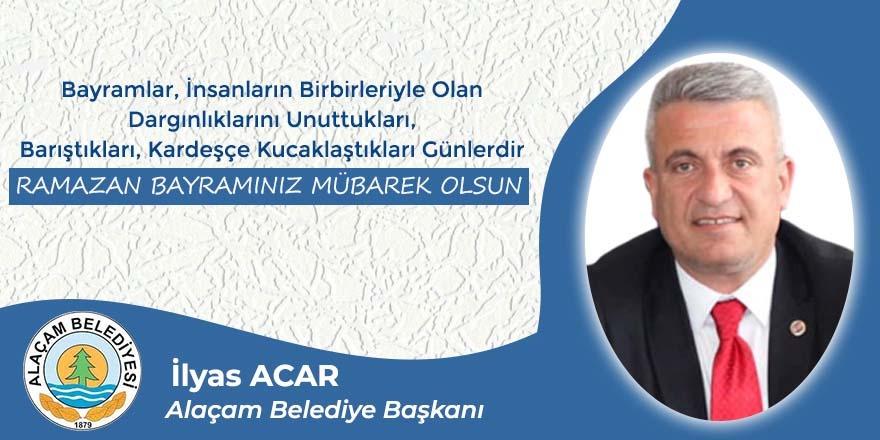 İlyas Acar'ın Ramazan Bayramı Mesajı