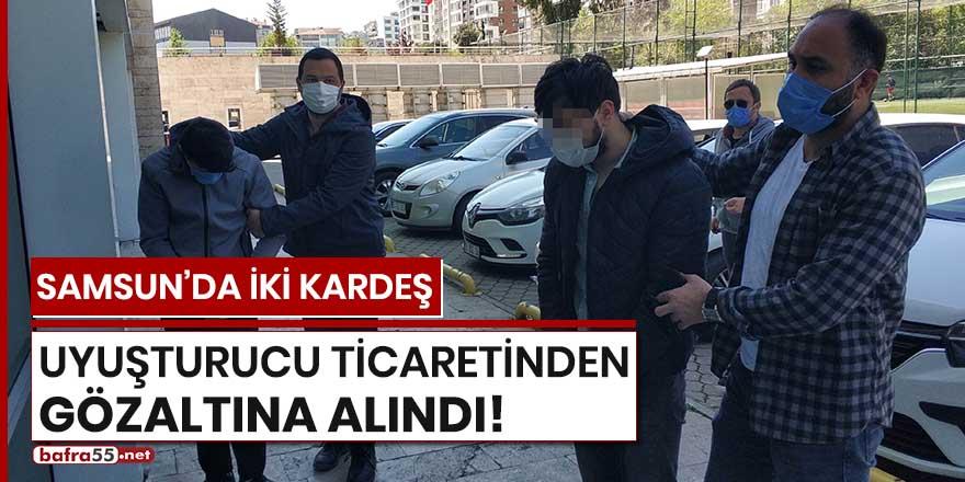 Samsun'da iki kardeş uyuşturucu ticaretinden gözaltına alındı!