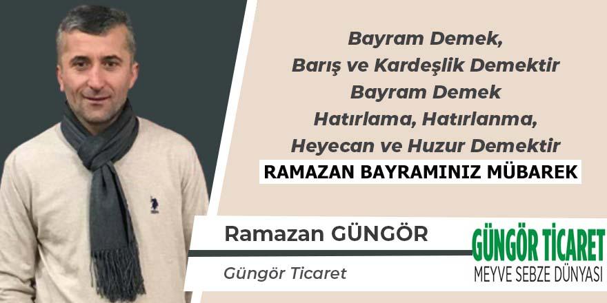 Ramazan Güngör'ün Ramazan Bayramı Mesajı