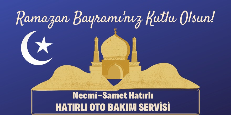 Hatırlı Oto'dan Ramazan Bayramı mesajı