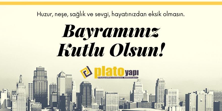 Plato Yapı'nın Ramazan Bayramı mesajı