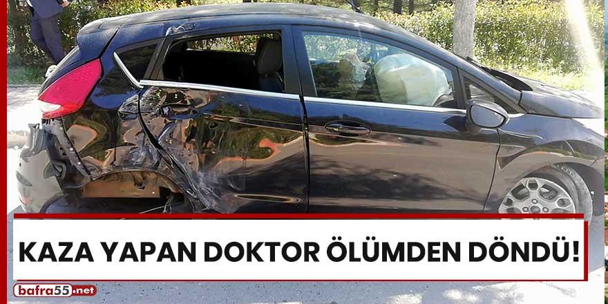 Kaza yapan doktor ölümden döndü!