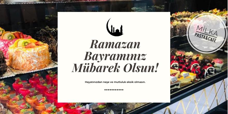 Milka Pastanesi'nin Ramazan Bayramı mesajı