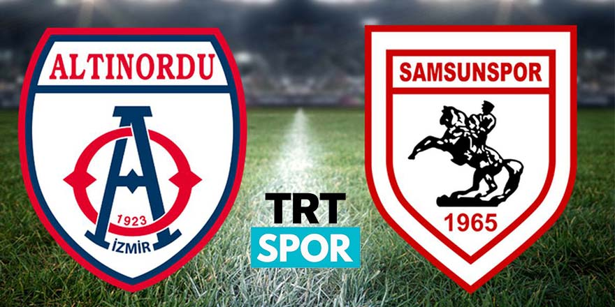 Altınordu - Samsunspor maçı ne zaman, hangi kanalda, saat kaçta?