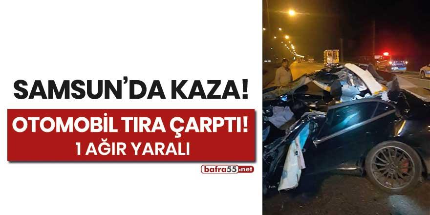 Samsun'da otomobil tıra çarptı!