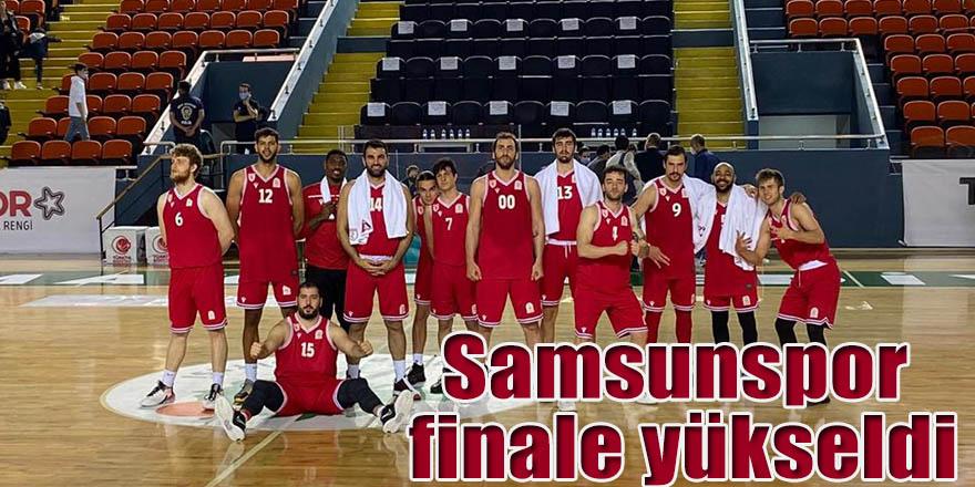 Samsunspor finale yükseldi