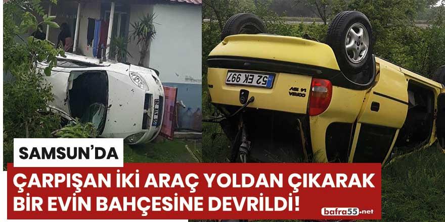 Samsun'da iki araç yoldan çıkarak bir evin bahçesine devrildi!