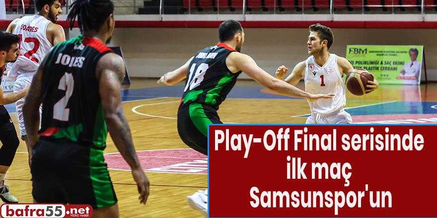 Play-Off Final serisinde ilk maç Samsunspor'un