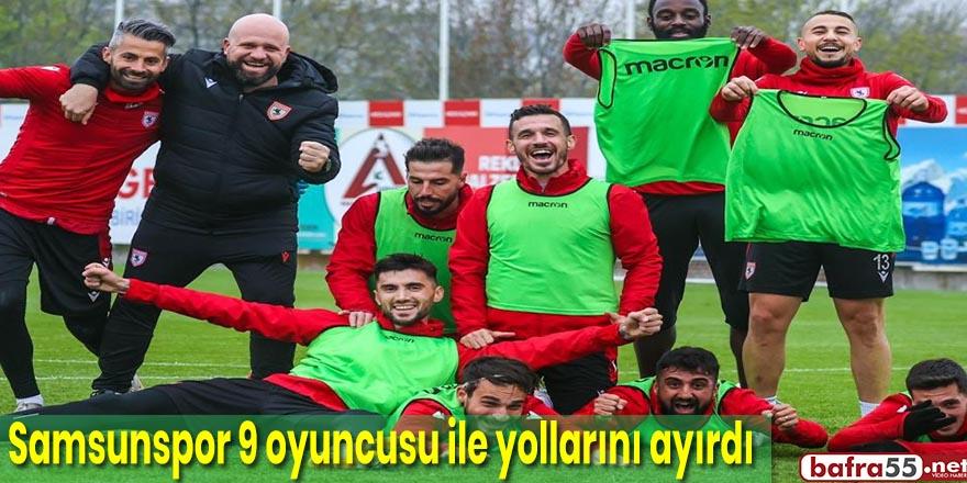 Samsunspor 9 oyuncusu ile yollarını ayırdı