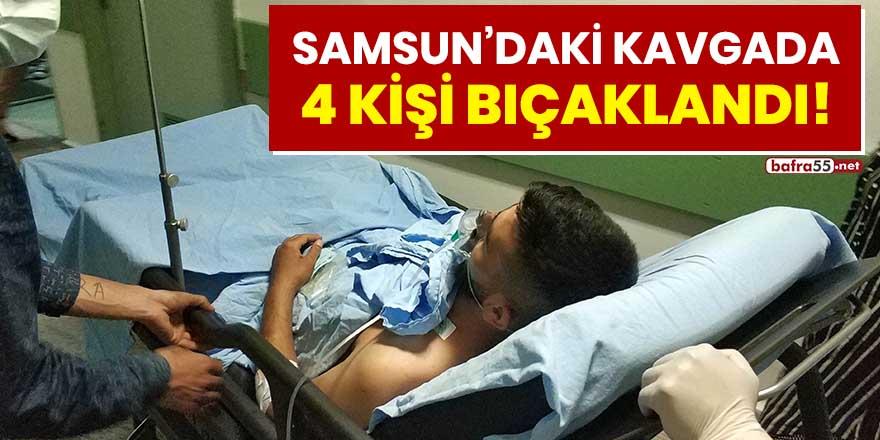 Samsun'daki kavgada 4 kişi bıçaklandı!